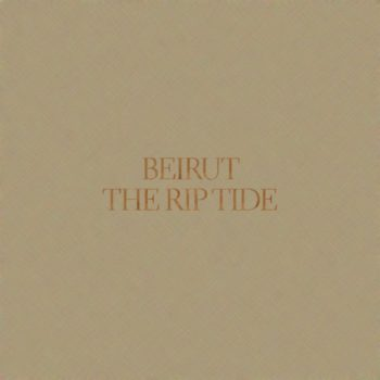 Beirut: The Rip Tide [LP]