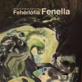 Fenella: Fehérlófia [LP]
