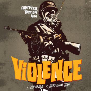 L'Orange & Jeremiah Jae: Complicate Your Life With Violence [LP]