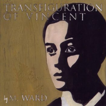 Ward, M.: Transfiguration Of Vincent [LP coloré]