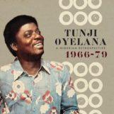 Oyelana, Tunji: A Nigerian Retrospective 1966-79 [3xLP]