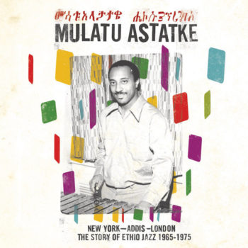 Astatke, Mulatu: New York-Addis-London: The Story Of Ethio Jazz 1965-1975 [2xLP]
