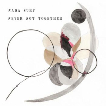 Nada Surf: Never Not Together [CD]