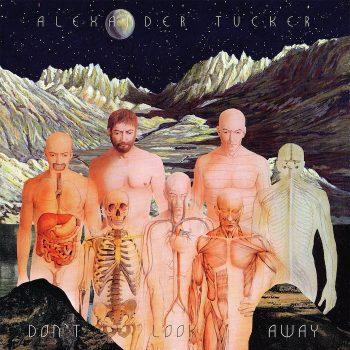 Tucker, Alexander: Don't Look Away [CD]