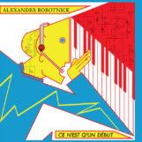 Alexander Robotnick: Ce n'est qu'un début [LP]