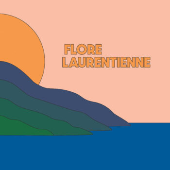 Flore Laurentienne: Volume 1 [CD]