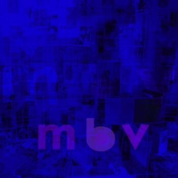 My Bloody Valentine: M B V [CD]