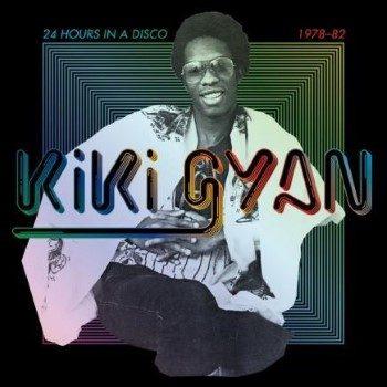 Gyan, Kiki: 24 Hours in a Disco 1978-1982 [2xLP]