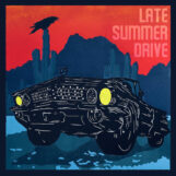 Late Summer Drive: Late Summer Drive [LP]