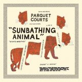 Parquet Courts: Sunbathing Animal [LP]