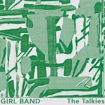 Girl Band: The Talkies [CD]
