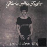 Taylor, Gloria Ann:  Love Is A Hurtin' Thing [LP 180g]