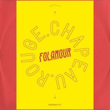 """Folamour: Chapeau Rouge [12"""", vinyle coloré]"""