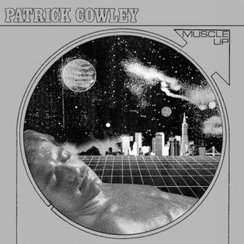 Cowley, Patrick: Muscle Up [2xLP]