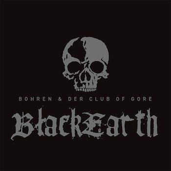 Bohren & Der Club Of Gore: Black Earth [CD]