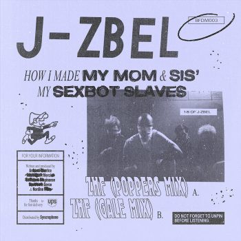 "J-Zbel: How I Made My Mom & Sis Sexbot Slaves [7""]"