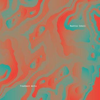 Beattie Cobell: Treatment Works [LP]