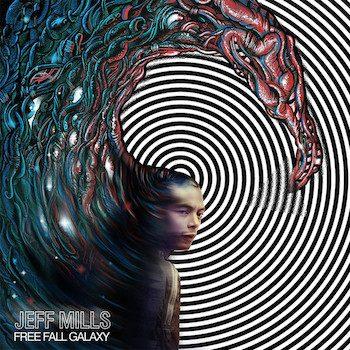 Mills, Jeff: Free Fall Galaxy [CD]