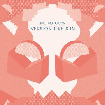"Mo Kolours: Version Like Sun – incl. remixes par DJ Sotofett & Jean Bassa [12""]"