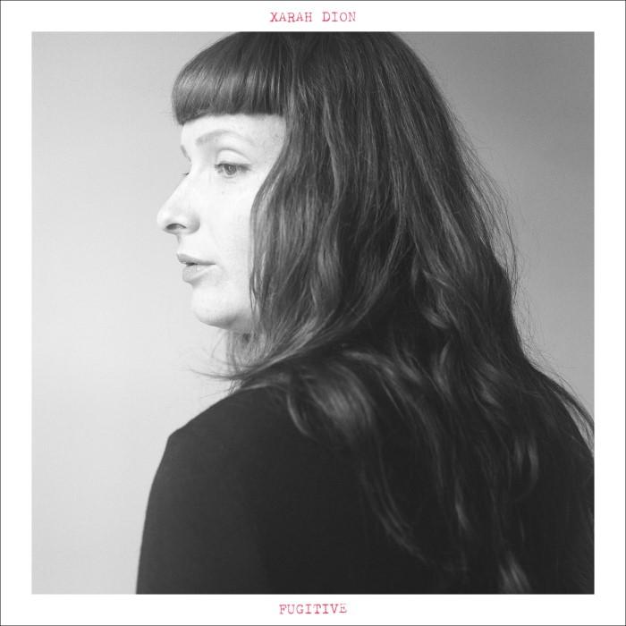 Dion, Xarah: Fugitive [LP]