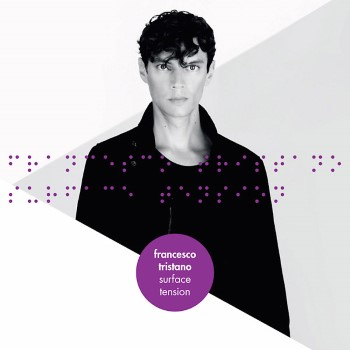 Tristano, Francesco: Surface Tension [CD]