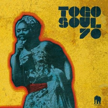 variés: Togo Soul 70: Selected Rare Togolese Recordings From 1971 to 1981 [CD]