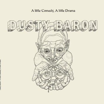 Dusty Baron: A Little Comedy, A Little Drama [LP]
