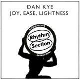 "Kye, Dan: Joy, Ease, Lightness [12""]"