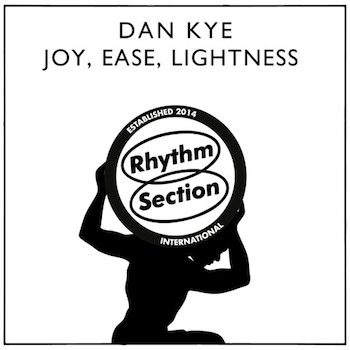 "Kye, Dan: Joy, Ease, Lightness [12""]"
