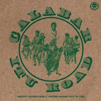 variés: Calabar-Itu Road: Groovy Sounds From South Eastern Nigeria (1972-1982) [CD]