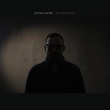 Carter, Justin: The Leaves Fall [LP]
