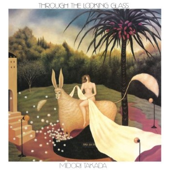 Midori Takada: Through The Looking Glass - édition 33rpm [LP]