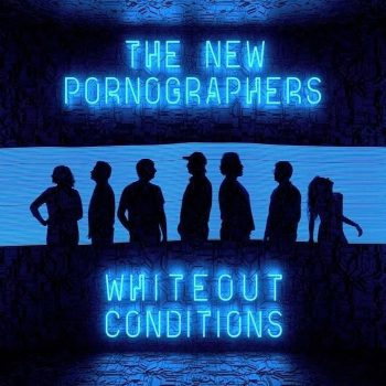 New Pornographers, The: Whiteout Conditions [CD]