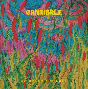 Cannibale: No Mercy For Love [CD]