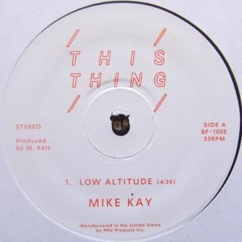 """Mike Kay: Low Altitude [12""""]"""