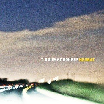 T.Raumschmiere: Heimat [CD]