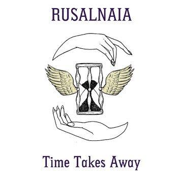 Rusalnaia: Time Takes Away [LP]