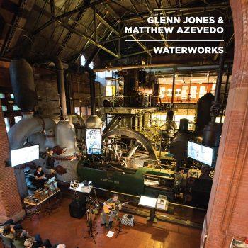 Jones & Matthew Azevedo, Glenn: Waterworks [LP]