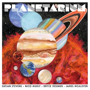 Stevens / Dessner / Mulhy / McAlister: Planetarium [CD]
