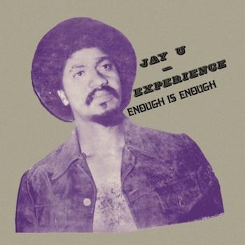Jay U Experience: Enough Is Enough [LP]
