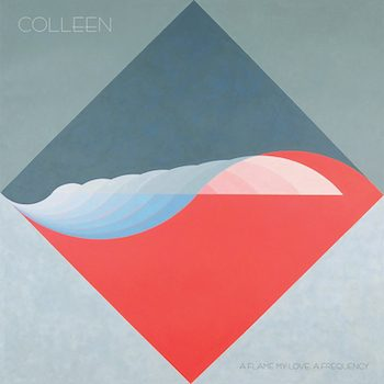 Colleen: A flame my love, a frequency [CD]