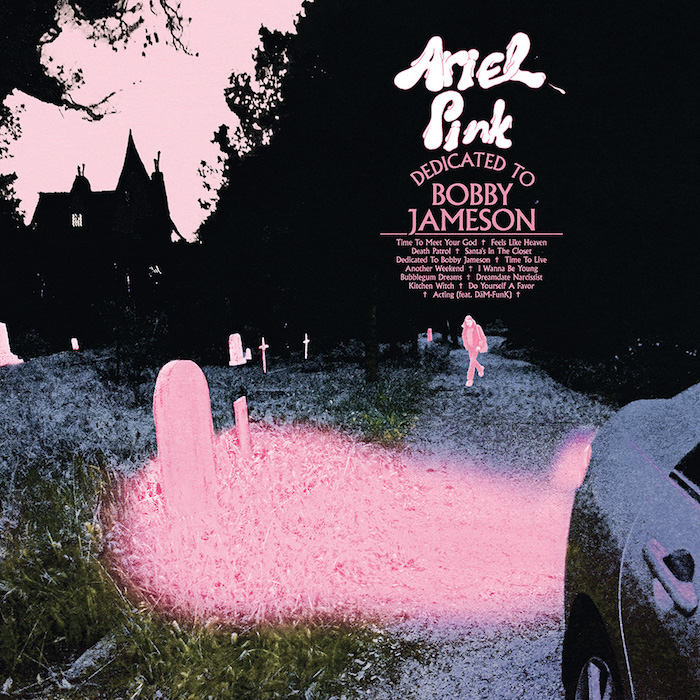 Ariel Pink: Dedicated To Bobby Jameson [CD]