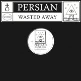 "Persian: Wasted Away - incl. remixes par Fit Siegel & DJ Normal 4 [12""]"