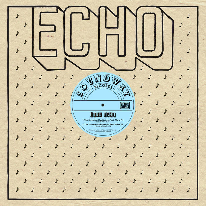"""Lord Echo: The Sweetest Meditation Remixes [12""""]"""