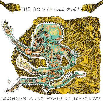 Body & Full Of Hell, The: Ascending a Mountain of Heavy Light [LP]