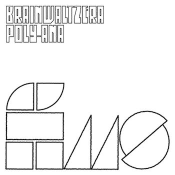 Brainwaltzera: Poly-ana [CD]