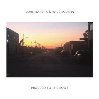 Barera & Will Martin, John: Proceed to the Root [LP]