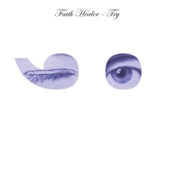Faith Healer: Try ;-) [CD]