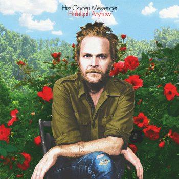 Hiss Golden Messenger: Hallelujah Anyhow [LP]