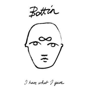 Bottin: I Have What I Gave [CD]